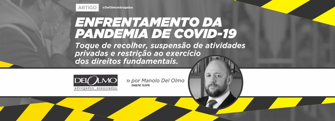 PANDEMIA DE COVID-19, TOQUE DE RECOLHER, SUSPENSÃO DE ATIVIDADES PRIVADAS E RESTRIÇÃO AO EXERCÍCIO DE DIREITOS FUNDAMENTAIS