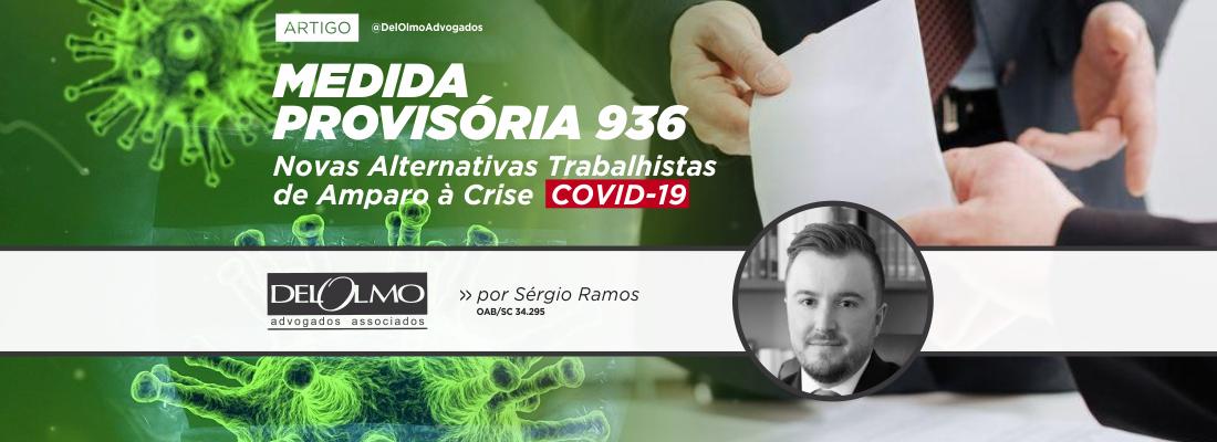 MEDIDA PROVISÓRIA 936: NOVAS ALTERNATIVAS TRABALHISTAS DE AMPARO À CRISE COVID-19